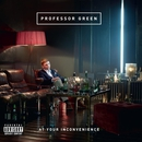 At Your Inconvenience/Professor Green