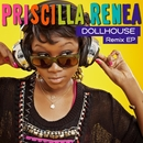 Dollhouse Remix EP/Priscilla Renea