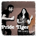 The Lucky Ones/Pride Tiger