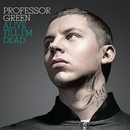 Alive Till I'm Dead/Professor Green