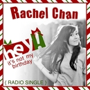 Hey! (It's Not My Birthday)/Rachel Chan
