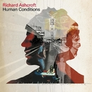Human Conditions/RICHARD ASHCROFT