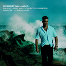 In And Out Of Consciousness: Greatest Hits 1990 - 2010 (World excluding US & Canada)/Robbie Williams