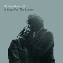 A Song For The Lovers/RICHARD ASHCROFT
