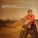 Reality Killed The Video Star/Robbie Williams