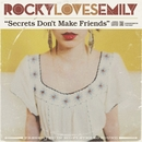 Secrets Don't Make Friends/Rocky Loves Emily