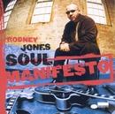 Soul Manifesto/Rodney Jones