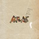 Dance Like You Mean It/Atlas