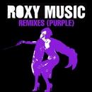 Remixes (Purple)/Roxy Music