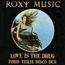 Love Is the Drug (Todd Terje Disco Dub)/Roxy Music
