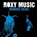 Remixes (Blue)/Roxy Music