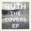 The Covers EP/Ruth