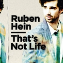 That's Not Life/Ruben Hein