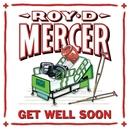 Get Well Soon/Roy D. Mercer