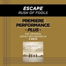 Premiere Performance Plus: Escape/Rush Of Fools