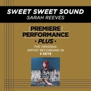 Sweet Sweet Sound (Premiere Performance Plus Track)/Sarah Reeves
