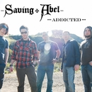Addicted (Acoustic Version)/Saving Abel