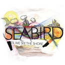 'Til We See The Shore/Seabird