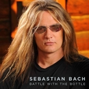 Battle With The Bottle/Sebastian Bach