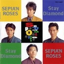 Stay Diamond/SEPIA'N ROSES