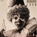 Masquerade Show./SHOW-YA