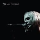 Lady Croissant/Sia