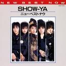 ニュー・ベスト・ナウ SHOW-YA/SHOW-YA