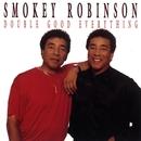 Double Good Everything/Smokey Robinson