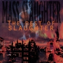 Mass Slaughter/Slaughter