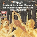 Respighi: Ancient Airs and Dances/Sir Neville Marriner