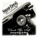 Check Yo Self (Snoop Dogg G-Mix)/スヌープ・ドギー・ドッグ