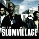 Raise It Up/Slum Village