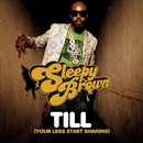 Till (Your Legs Start Shaking)/Sleepy Brown