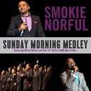 Sunday Morning Medley (feat. Myron Butler and The 12th District AME Mass Choir)/Smokie Norful