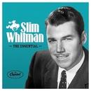 The Essential Slim Whitman/Slim Whitman