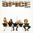 Mama/Who Do You Think You Are/Spice Girls