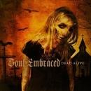 Dead Alive/Soul Embraced
