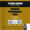 Premiere Performance Plus: Strong Enough/Stacie Orrico
