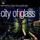 City Of Glass/Stan Kenton