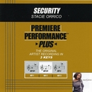 Premiere Performance Plus: Security/Stacie Orrico