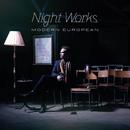 Modern European/Night Works