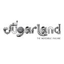 The Incredible Machine/Sugarland