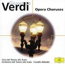 ヴェルディ:オペラ合唱曲集/Coro del Teatro alla Scala di Milano, Orchestra del Teatro alla Scala di Milano, Claudio Abbado