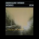 EBERHARD WEBER/WORKS/Eberhard Weber