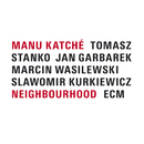 MANU KATCHE/NEIGHBOU/Manu Katché