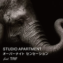 オーバーナイトセンセイーション feat. TRF/STUDIO APARTMENT