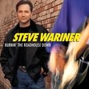 Burnin' The Roadhouse Down/Steve Wariner