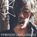 FRIENDS UNPLUGGED/広沢タダシ