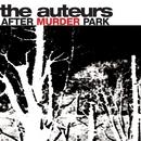 After Murder Park/The Auteurs