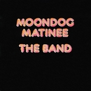 Moondog Matinee/The Band